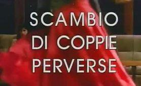 Scambio di coppie perverse - film porno italiano completo